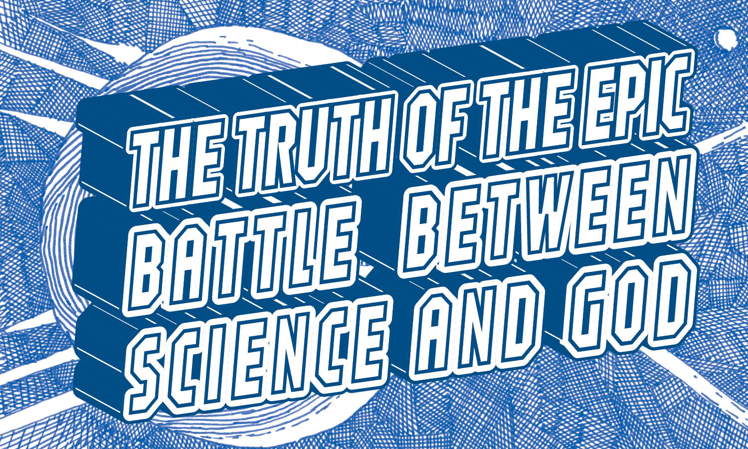 The Truth of the Battle Between Science and God